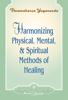 Harmonizing Physical, Mental, and Spiritual Methods of Healing - Paramahansa Yogananda