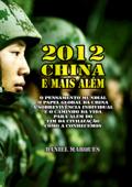 2012, China e Mais Além: O Pensamento Mundial, o Papel Global da China, a sobrevivência individual e o Caminho da Vida para além do fim da civilização como a conhecemos