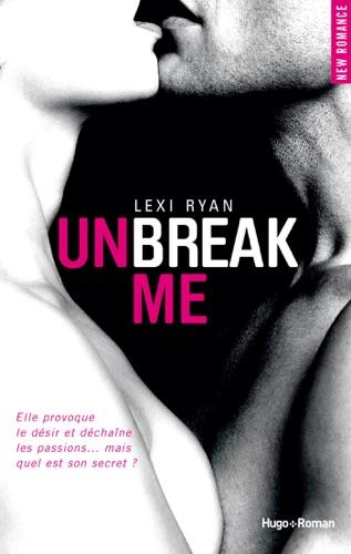 Lexi Ryan - Unbreak me tome 1 (Français)