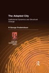 The Adapted City Institutional Dynamics And Structural Change