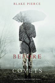 Before He Covets (A Mackenzie White Mystery—Book 3) book