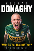 Kieran Donaghy: What Do You Think Of That?
