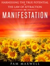Manifestation Harnessing The True Potential Of The Law Of Attraction
