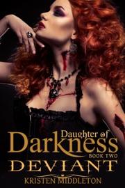 Deviant (Daughter of Darkness) Jezebel's Journey, Book 2