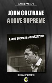 John Coltrane - A Love Supreme (Dischi da leggere)