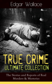 True Crime Ultimate Collection: The Stories of Real Murders & Mysteries