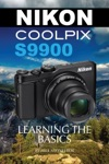 Nikon Coolpix S9900 Learning The Basics