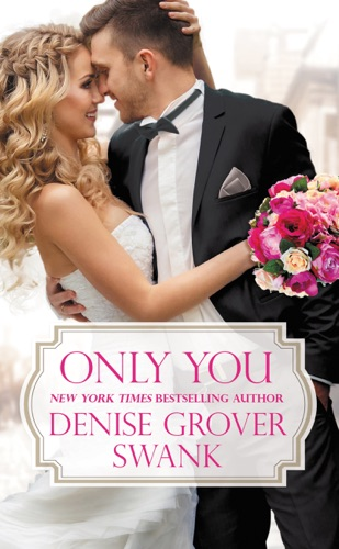 Only You - Denise Grover Swank - Denise Grover Swank