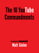 The 10 YouTube Commandments