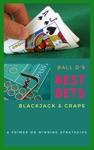 Ball Ds Best Bets Blackjack  Craps