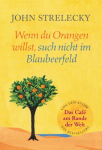 Wenn du Orangen willst, such nicht im Blaubeerfeld Boekomslag