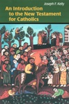 An Introduction To The New Testament For Catholics