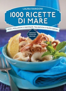 1000 ricette di mare da Laura Rangoni