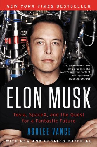 Elon Musk - Ashlee Vance - Ashlee Vance
