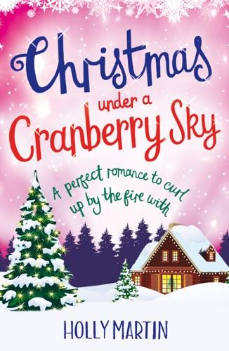 Holly Martin - Christmas under a Cranberry Sky