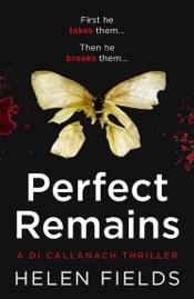 Perfect Remains (A DI Callanach Crime Thriller Book 1)