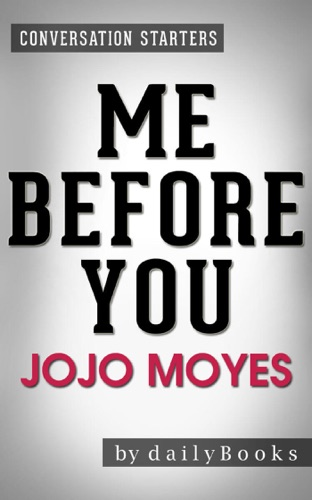 Me Before You: A Novel by Jojo Moyes  Conversation Starters - Daily Books - Daily Books