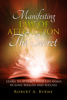 Robert A Byrne - The Secret: Manifesting the Law of Attraction – Learn to Attract Your Life Goals in Love, Wealth and Success  artwork