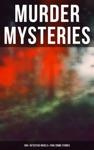 MURDER MYSTERIES 350 Detective Novels  True Crime Stories