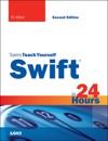 Swift In 24 Hours Sams Teach Yourself 2e
