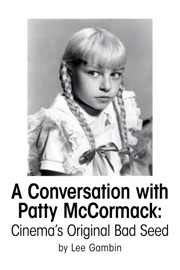 A Conversation With Patty Mccormack Cinema S Original Bad Seed
