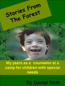 Stories From the Forest: stories by a counselor at a camp for children with special needs