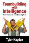 Team Building With Intelligence Tools For Effectively Debriefs And Icebreakers