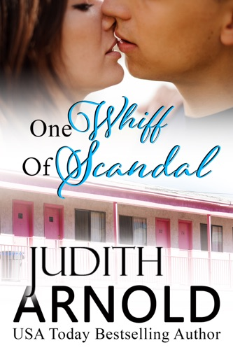 Judith Arnold - One Whiff of Scandal
