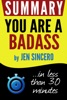 You Are a Badass: How to Stop Doubting Your Greatness and Start Living an Awesome Life  Book Summary