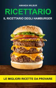Ricettario: Il ricettario degli hamburger- le migliori ricette da provare Copertina del libro