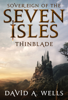 David A. Wells - Thinblade (Sovereign of the Seven Isles: Book One)  artwork