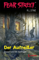 R. L. Stine - Fear Street 1 - Der Aufreißer artwork