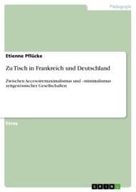 ZU TISCH IN FRANKREICH UND DEUTSCHLAND
