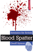 Blood Spatter (Forensics for Fiction)