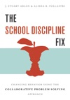 The School Discipline Fix Changing Behavior Using The Collaborative Problem Solving Approach