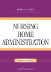 Nursing Home Administration Seventh Edition