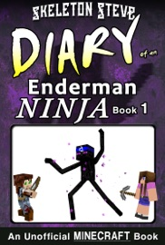 Minecraft Diary Of An Enderman Ninja Book 1 Unofficial Minecraft Diary Books For Kids Age 8 9 10 11 12 Teens Adventure Fan Fiction Series