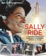 Sally Ride: A Photobiography Of America's Pioneering Woman In Space