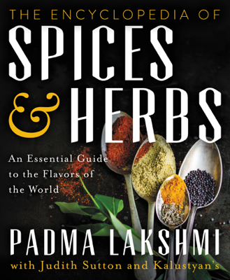 The Encyclopedia of Spices and Herbs - Padma Lakshmi book