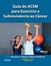 Guia Do ACSM Para Exerccios E Sobrevivncia Ao Cncer