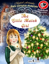 The Little Match Girl (AUDIOBOOK & MAGICAL ILLUSTRATIONS)