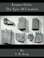 Enuma Elish: The Epic Of Creation