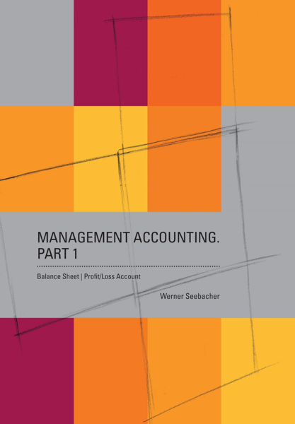 Management Accounting. Part 1 – Balance Sheet, Profit Loss Account