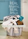 Real MomsReal Jesus