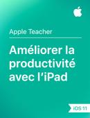 Améliorer la productivité avec l'iPad– iOS11