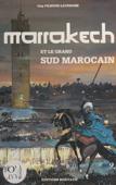 Marrakech, ville impériale, et le grand Sud marocain
