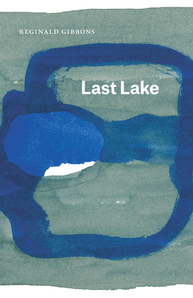 Last Lake by Reginald Gibbons