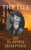 The Life of Flavius Josephus: Autobiography
