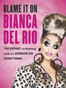 Blame it on Bianca Del Rio Book Cover