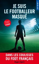 Je suis le footballeur masqué -Nouveau chapitre inédit-